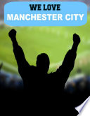 We Love Manchester City Book
