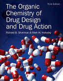 """""""The Organic Chemistry of Drug Design and Drug Action"""" by Richard B. Silverman, Mark W. Holladay"""