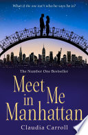 Meet Me In Manhattan  A sparkling  feel good romantic comedy to whisk you away