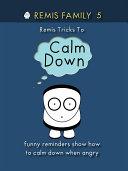 Remis Tricks To Calm Down