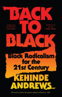 link to Back to Black : retelling Black radicalism for the 21st century in the TCC library catalog