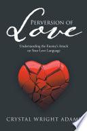Perversion of Love