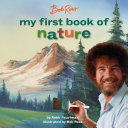 Bob Ross: My First Book of Nature