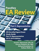 Passkey EA Review, Part 3: Representation, IRS Enrolled Agent Exam Study Guide 2015-2016 Edition