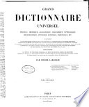 Grand dictionnaire universel du 19. siècle français, historique, géographique, mythologique, bibliographique, litteraire, artistique, scientifique, etc., etc