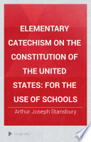 Elementary Catechism on the Constitution of the United States