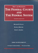 Hart and Wechsler's the Federal Courts and the Federal System