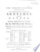 Sketches from nature  in high preservation  by the most honorable masters