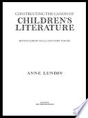 Constructing the Canon of Children s Literature