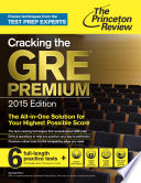 Cracking the GRE Premium Edition with 6 Practice Tests  2015