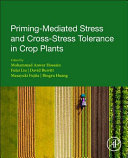 Priming Mediated Stress and Cross Stress Tolerance in Crop Plants Book