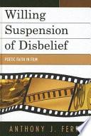 Willing Suspension of Disbelief