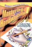 Mastering Handwriting 1  2007 Ed  Book PDF