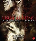 Visual Alchemy  The Fine Art of Digital Montage