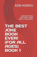 The Best Joke Book Ever   for All Ages  Book 1