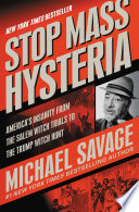 """Stop Mass Hysteria: America's Insanity from the Salem Witch Trials to the Trump Witch Hunt"" by Michael Savage"