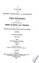 A View of the History  Literature and Religion of the Hindoos  Including a Description of Their Manners and Customs and Transl  from Their Principal Works  3  Ed  Abridged and Improvet