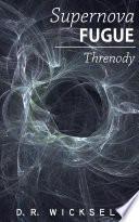 Supernova Fugue Threnody Book PDF