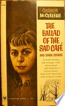 The Ballad of the Sad Café [and Other Stories]