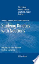 Studying Kinetics with Neutrons
