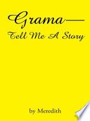 Grama--Tell Me a Story