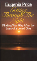 Getting Through the Night: Finding Your Way After the Loss of a Loved One ebook