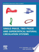 Single phase  Two phase and Supercritical Natural Circulation Systems