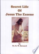 The Secret Life Of Jesus The Essene
