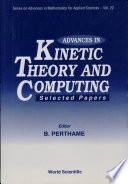 Advances in Kinetic Theory and Computing
