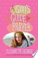 A Girl s Guide to Prayer