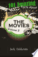 101 Amazing Facts About The Movies Volume 3