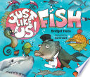 Just Like Us  Fish