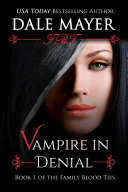 Vampire in Denial (Paranormal romance, mystery, Family Blood Ties 1)