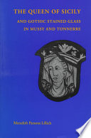 The Queen of Sicily and Gothic Stained Glass in Mussy and Tonnerre