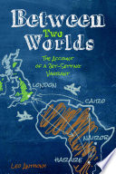 Between Two Worlds  The Account of a Jet Setting Vagrant