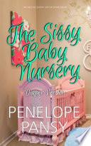 The Sissy Baby Nursery   Diaper Version Book PDF