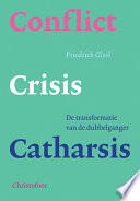 Conflict Crisis Catharsis
