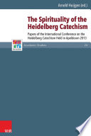 The Spirituality of the Heidelberg Catechism