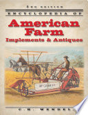 """Encyclopedia of American Farm Implements & Antiques"" by C.H. Wendel"