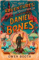 The All True Adventures (and Rare Education) of the Daredevil Daniel Bones Pdf/ePub eBook