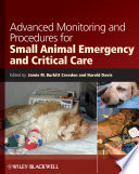 """Advanced Monitoring and Procedures for Small Animal Emergency and Critical Care"" by Jamie M. Burkitt Creedon, Harold Davis"