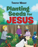 Planting Seeds for Jesus