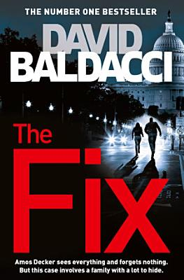Book cover of 'The Fix: An Amos Decker Novel 3' by David Baldacci