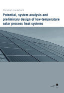 Potential  System Analysis and Preliminary Design of Low Temperature Solar Process Heat Systems