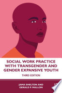 Social Work Practice with Transgender and Gender Expansive Youth