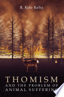 Thomism and the Problem of Animal Suffering