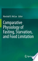 """Comparative Physiology of Fasting, Starvation, and Food Limitation"" by Marshall D. McCue"