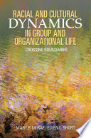 Racial and Cultural Dynamics in Group and Organizational Life