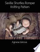 Seville Shorties Romper Knitting Pattern