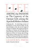 Life Among The Indians Or The Captivity Of The Oatman Girls Among The Apache Mohave Indians